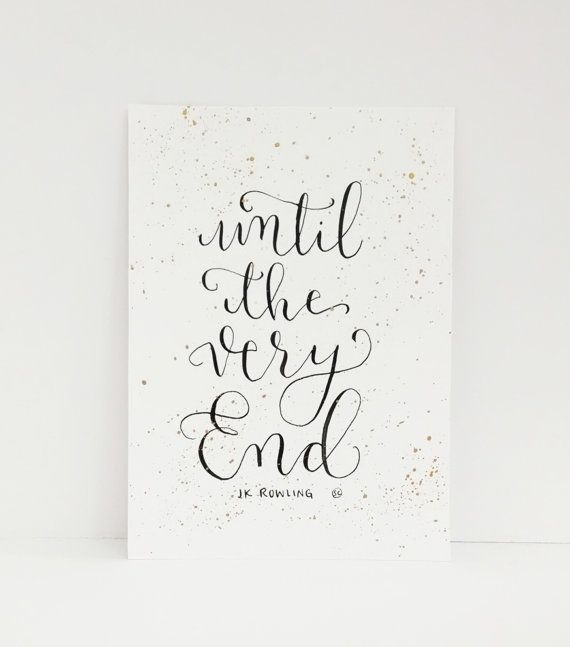 Harry Potter Quote Until The Very End Harry Potter Art