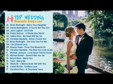 Top Wedding Songs 2016 Romantic Love Songs English 2016