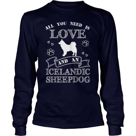 All you need is love and an Icelandic Sheepdog Long Sleeve Tees T-Shirts, Hoodies ==►► Click Image to Shopping NOW!