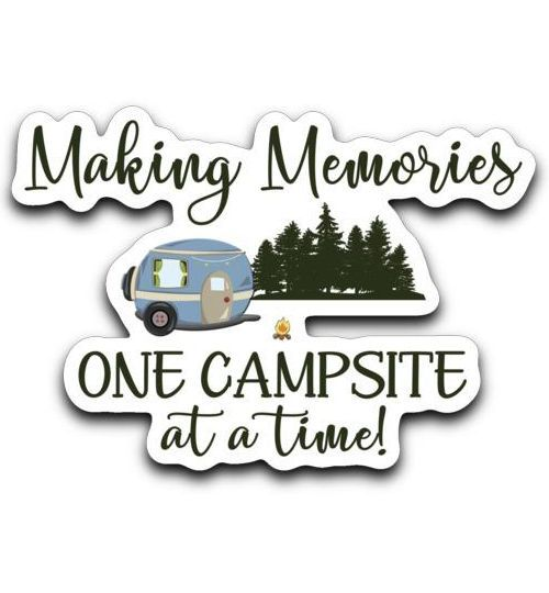Making Memories One Campsite At A Time Camping Small Die-Cut Decal #campingpictures