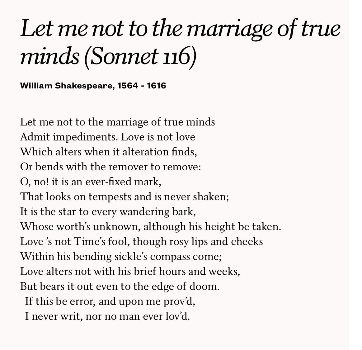 shakespeare sonnet 116 Sonnet 116, by shakespeare  shakespeare sonnet 116:  let me not to the marriage of true minds ~ sonnet 116 william shakespeare with text.