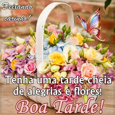 Flores E Frases Deixando Carinho Boa Tarde Com Flores