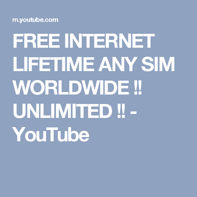 FREE INTERNET LIFETIME ANY SIM WORLDWIDE !! UNLIMITED !! - YouTube