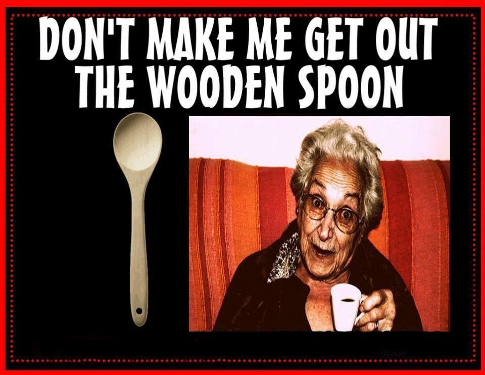 Don T Make Me Get Out The Wooden Spoon Italian Humor Italian Memes Italian Life