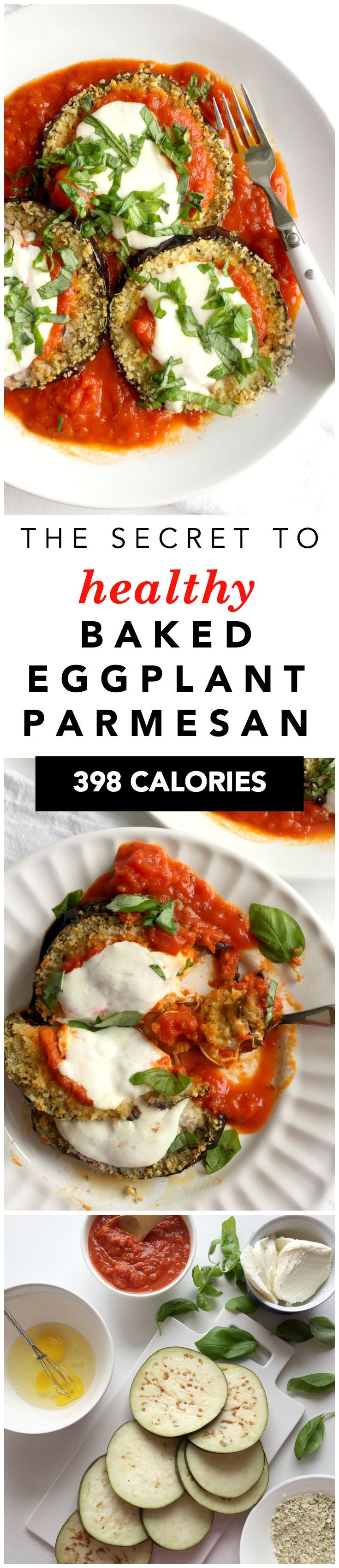 Baked Eggplant Parmesan Healthy Baked Eggplant Parmesan Recipe! The secrets on how to make healthy baked eggplant parmesan recipe with panko bread crumbs and fresh mozzarella! 398 calories per servingHealthy Baked Eggplant Parmesan Recipe! The secrets on how to make healthy baked eggplant parmesan recipe with panko bread crumbs and fresh moz...