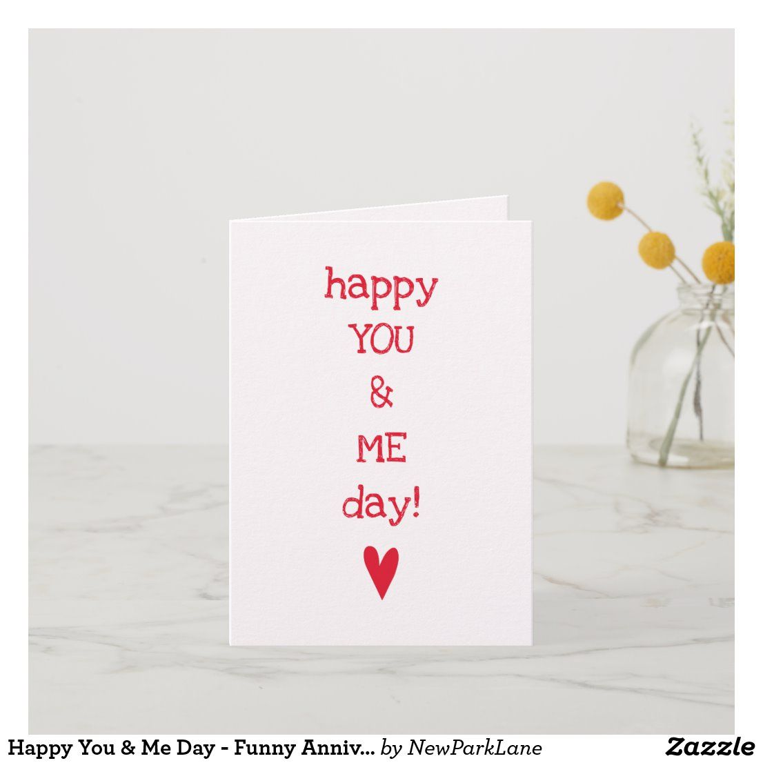 Happy You Me Day Funny Anniversary Quote Card Zazzle Com Anniversary Funny Anniversary Quotes Funny Love Anniversary Quotes