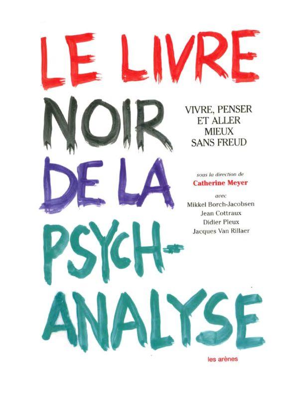 Meyer Catherine Le Livre Noir De La Psychanalyse