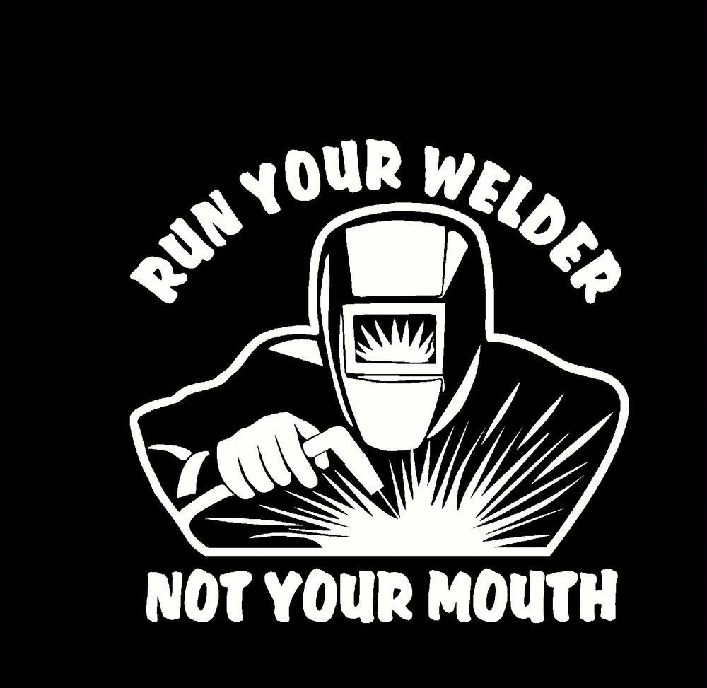 Run your welder not your mouth novelty t shirt S 4X Miller hobart snap on #Hanes #ShortSleeve