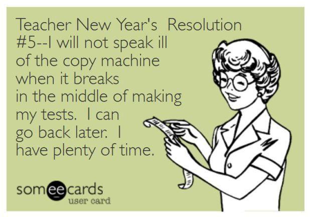 Teacher Humor New Year S Resolutions Teacher Memes Funny Teacher Humor Teacher Jokes