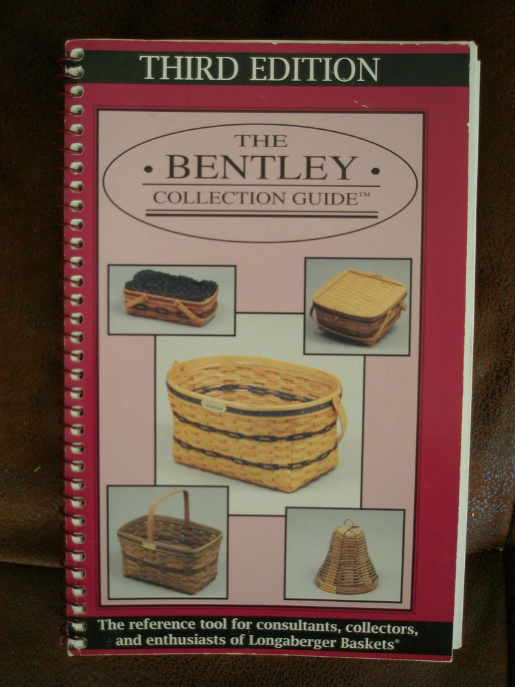 Vintage Bentley Collection Longaberger Basket Valuation Guide 3rd Third Edition