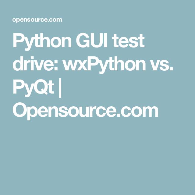 Python GUI test drive: wxPython vs  PyQt   Opensource com