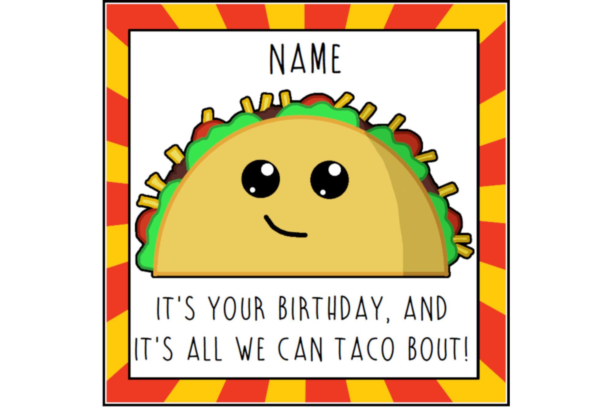 Taco Birthday Card Funny Card Birthday Greetings Food Lover Foodie Birthday Birthday Pun Food Pun Kawa Funny Birthday Cards Birthday Cards Birthday Puns