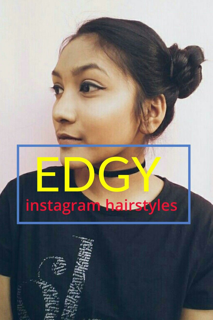 Instagram beauty bloggers hairstyles edgy and classy hairstyles