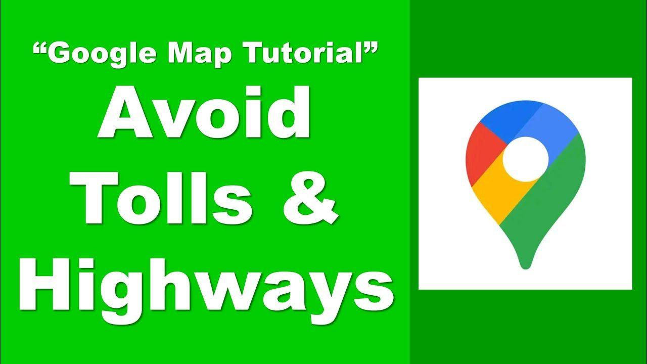 a3f078dbdce5187fb5b74243c404fdf4 - How Do I Get Google Maps To Avoid Toll Roads