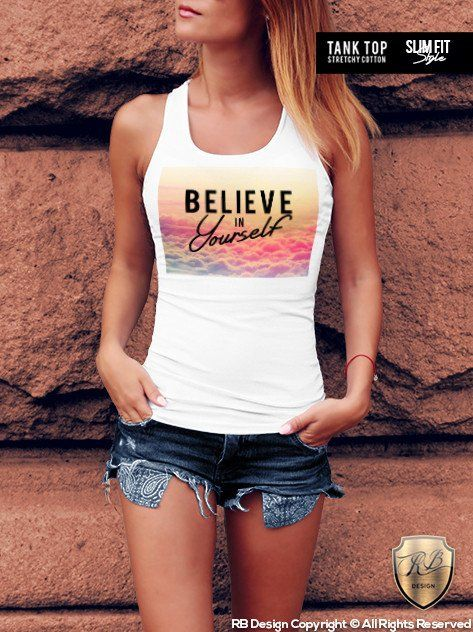 a528a663a794 Believe In Yourself Women s T-Shirt Summer Vibes Tank Top WD248
