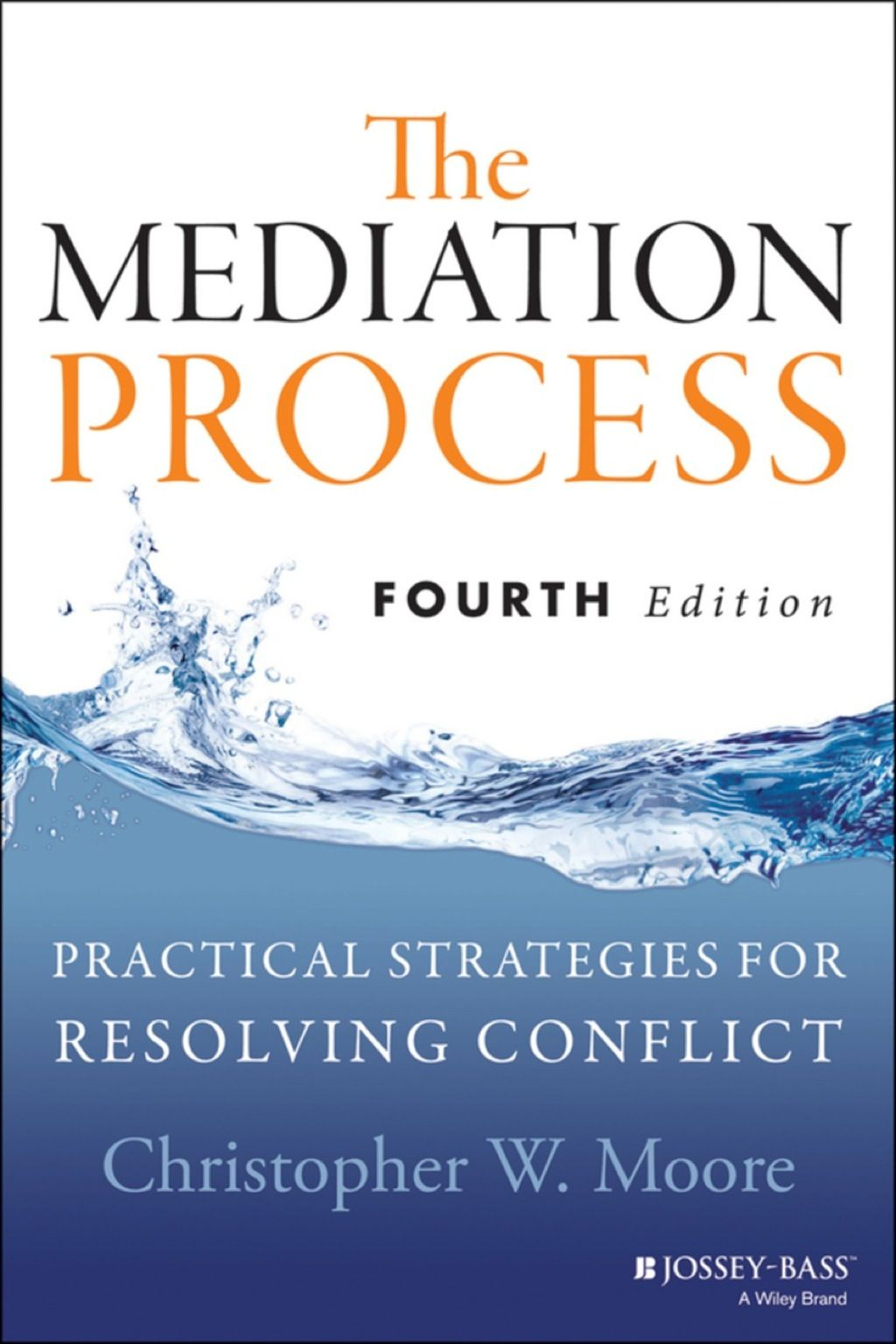 The Mediation Process Practical Strategies For Resolving