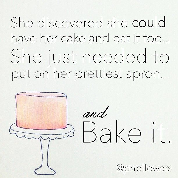 An Adorable Quote By Jessica From Pen Nu0027 Paperflowers, Inc. Bake Your Cake