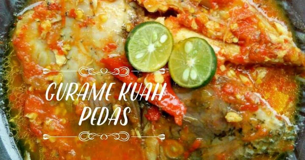 Resep Gurame Kuah Pedes Oleh Rf Resep Resep Wajan Ikan