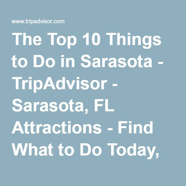 The Top Things To Do In Sarasota TripAdvisor Sarasota FL - 10 things to see and do in sarasota