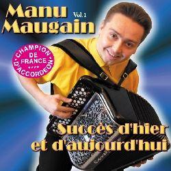 SUCCES D'HIER ET D'AUJOURD'HUI Vol 1 - MANU MAUGAIN sur CDMC.fr