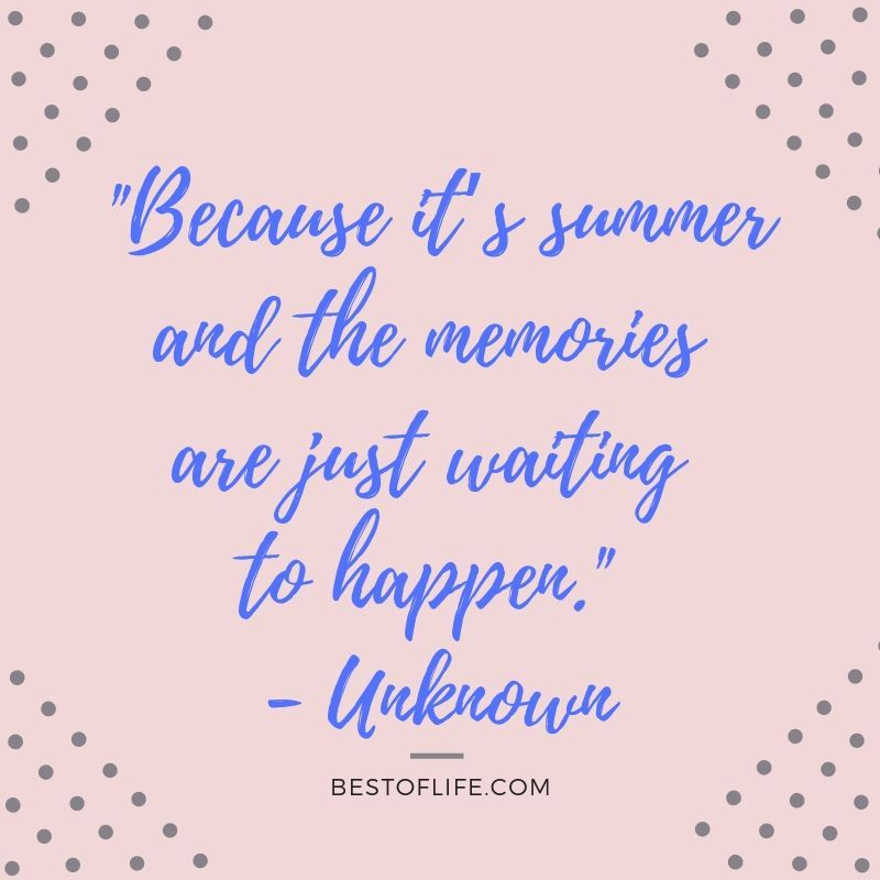11 Happy Summer Fun Quotes To Add A Smile To Your Day Happy Summer Quotes Summer Quotes Funny Good Day Quotes