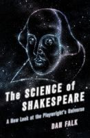 The Science of Shakespeare: a new look at the playwright's universe by Dan Falk