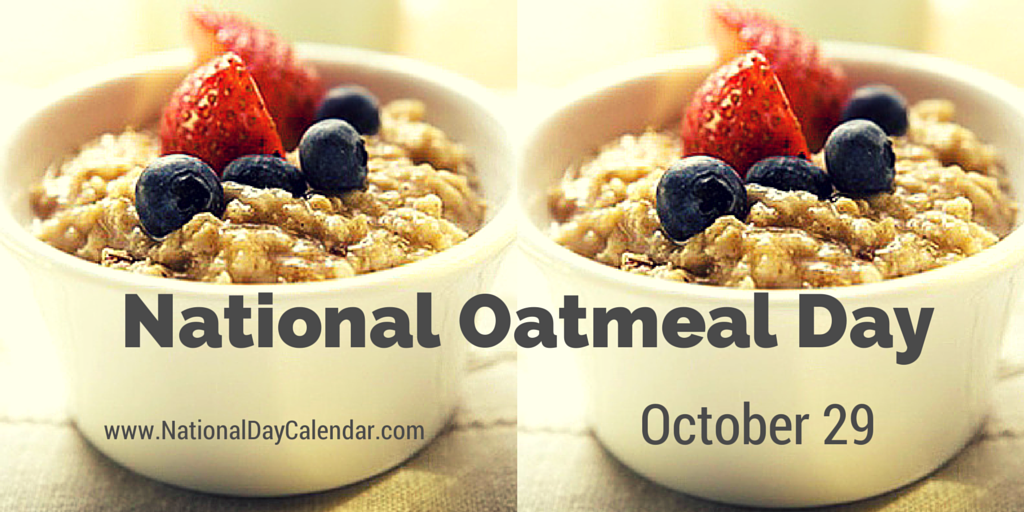 National Oatmeal Day October 29 National Day Calendar Oatmeal October 29 Food