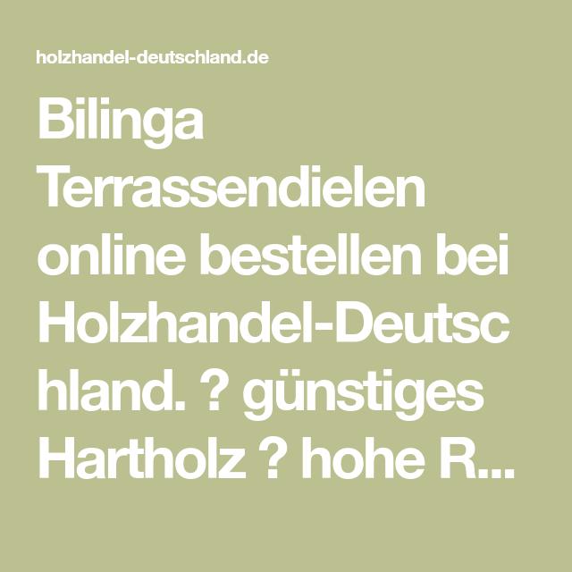 Bilinga Terrassendielen Online Bestellen Bei Holzhandel Deutschland