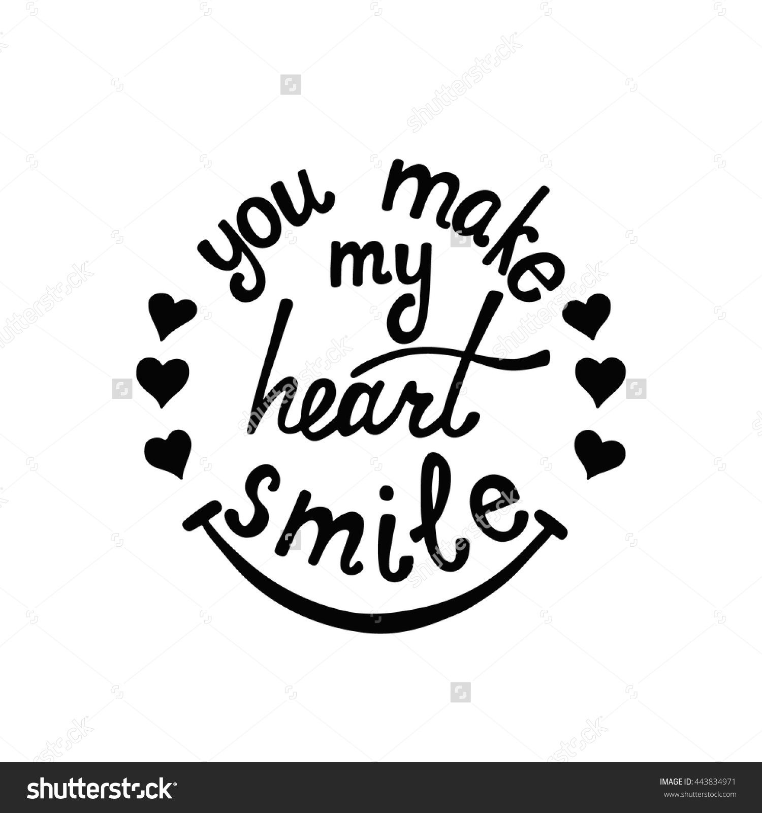You Make My Heart Smile Lettering. Romantic Quote About