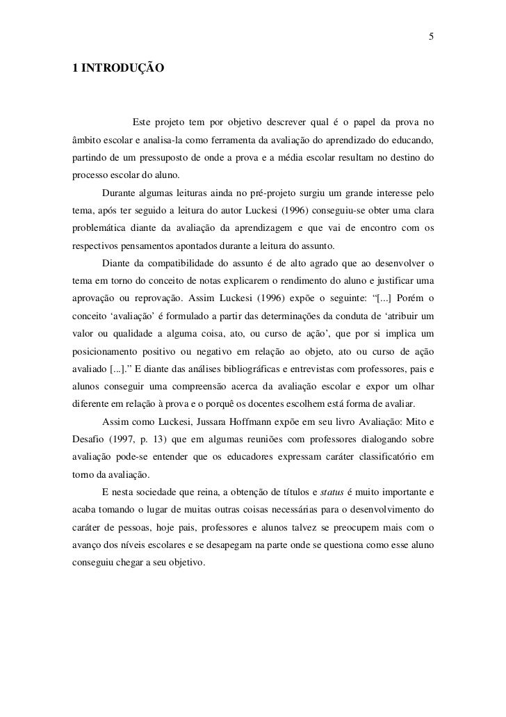 51 INTRODUÇÃO               Este projeto tem por objetivo descrever qual é o papel da prova noâmbito escolar e analisa-la ...