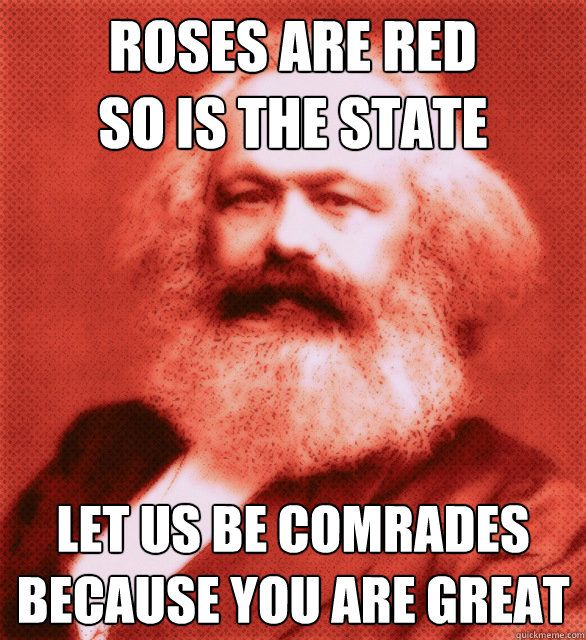 a3f58950ec0923ff856703d630ca7b13 roses are red, so is the state let us be comrades because you are