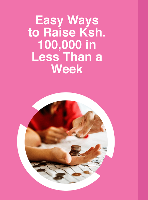 9 Easy Ways To Raise Ksh 100 000 In Less Than A Week Joon Online How To Raise Money Need A Loan Fast Money