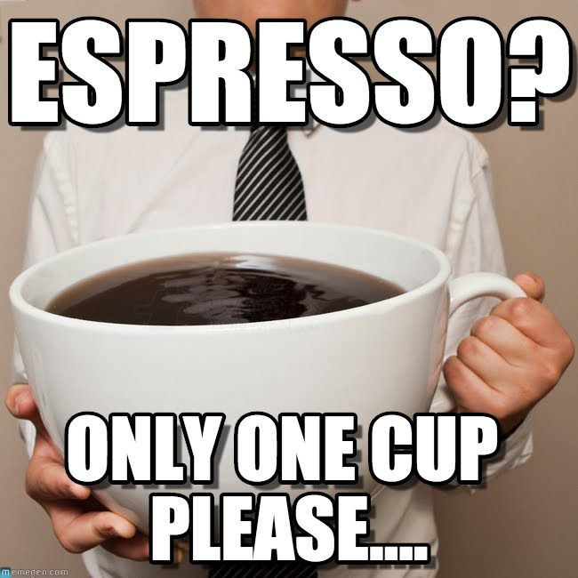Image Result For Espresso Memes