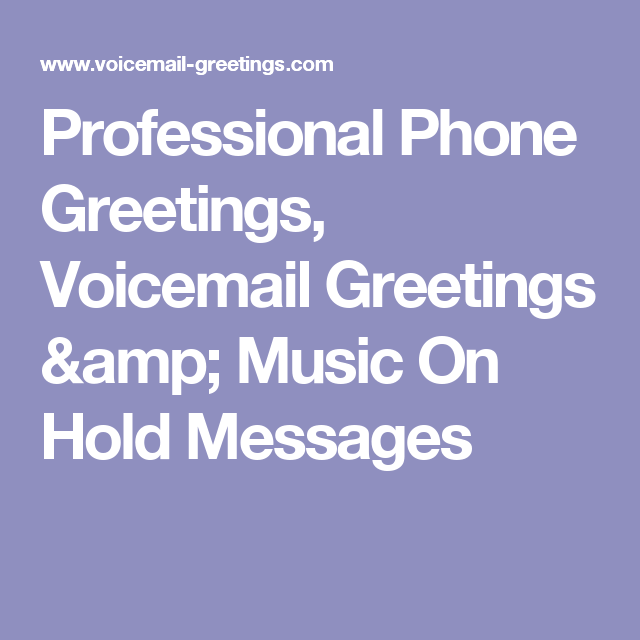 Professional phone greetings voicemail greetings music on hold professional phone greetings voicemail greetings music on hold messages m4hsunfo