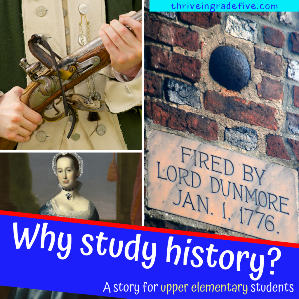 Photo of Why study history? A Story for Upper Elementary Students