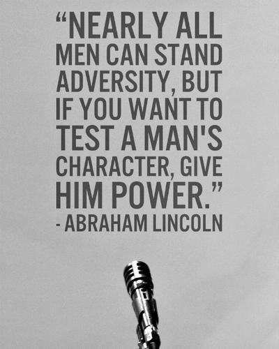 Give A Man Power Quote : power, quote, Power, Character, Memorable, Quotes, America's, President,, Abraham, Lincoln, Deseret, New…, Quotes,, Historical, President