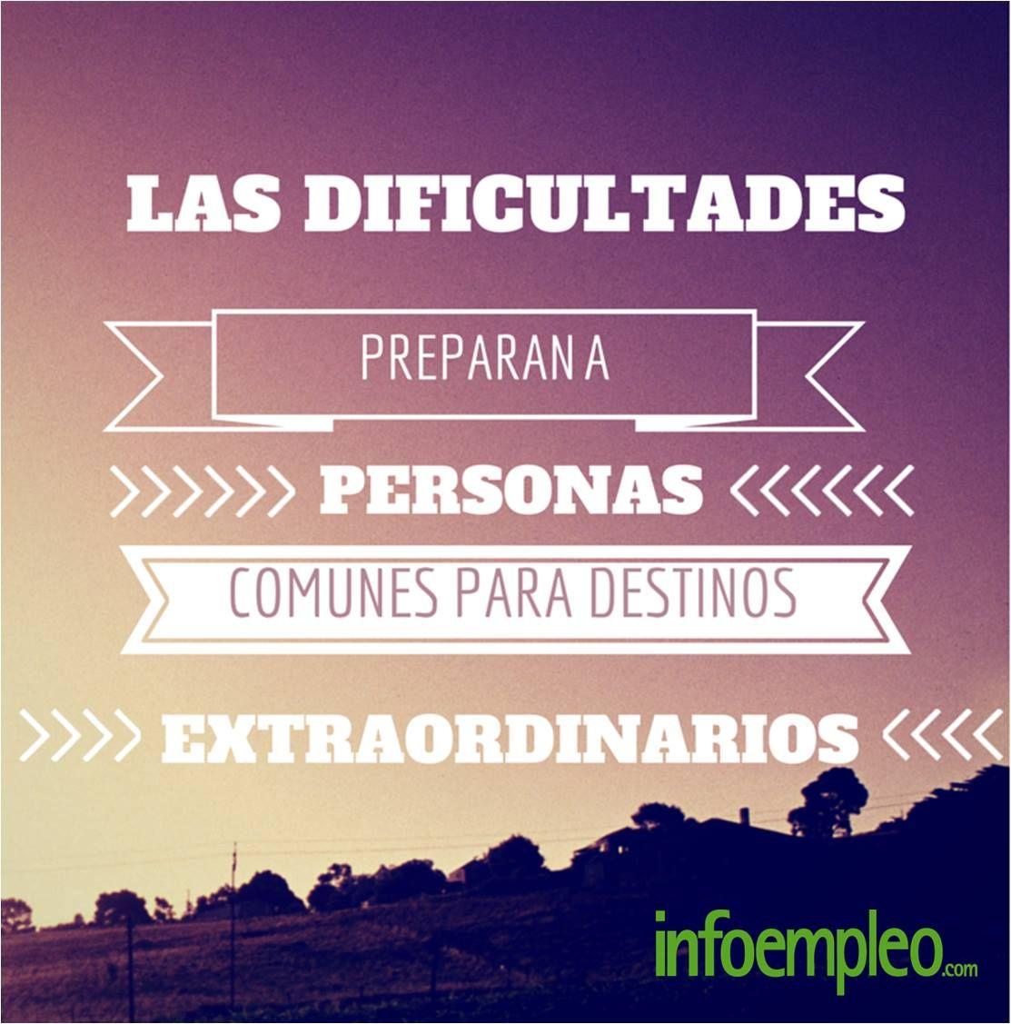 Las dificultades preparan a personas comunes para destinos ...