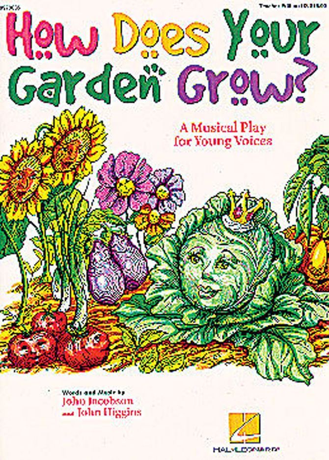 How Does Your Garden Grow Teacher S Book By John Jacobson And