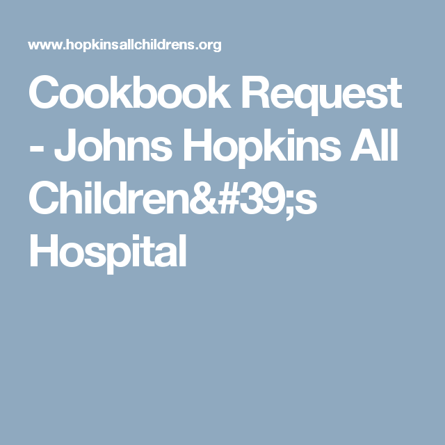 Cookbook Request - Johns Hopkins All Children's Hospital