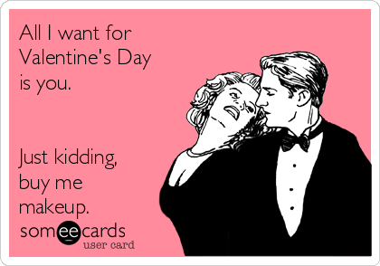 Valentine S Day Valentines Just Kidding Day