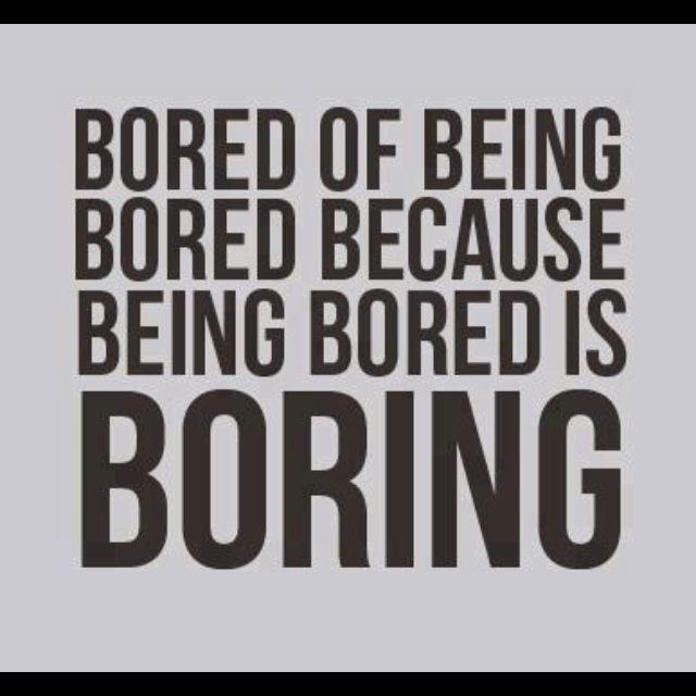 Boredom Bored Quotes Bored Funny Funny Quotes