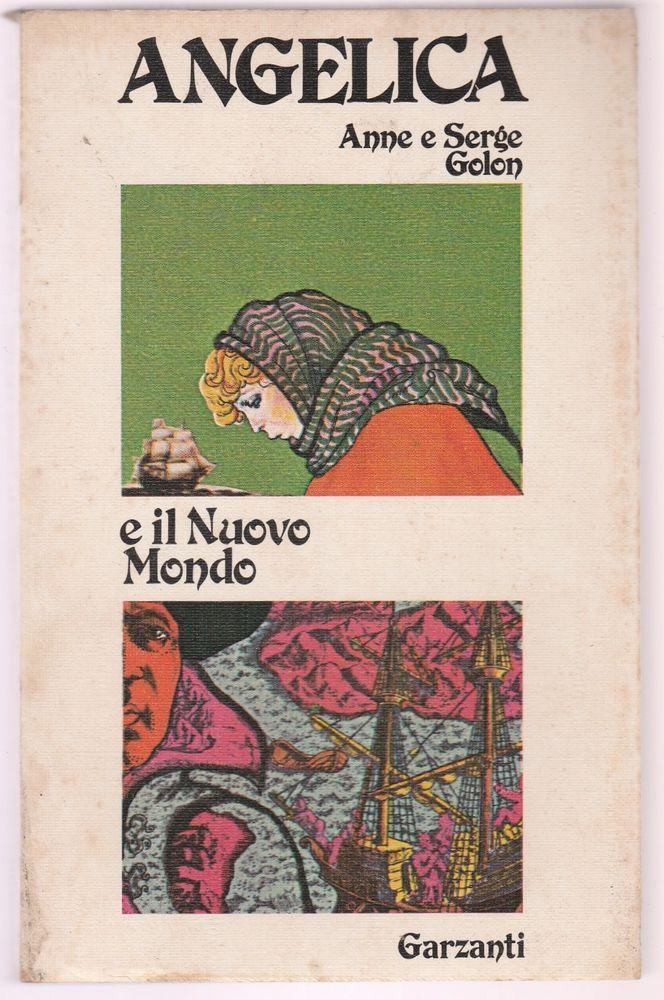 Anne e Serge Golon Angelica e il nuovo mondo Garzanti 1976 1° ed.  6055