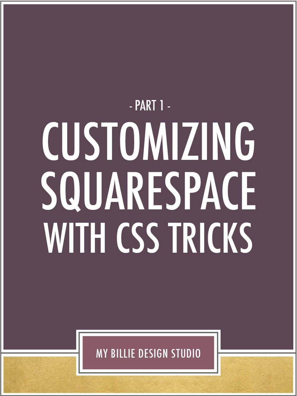 squarespace customization with css quick and easy tips to help you customize your squarespace website