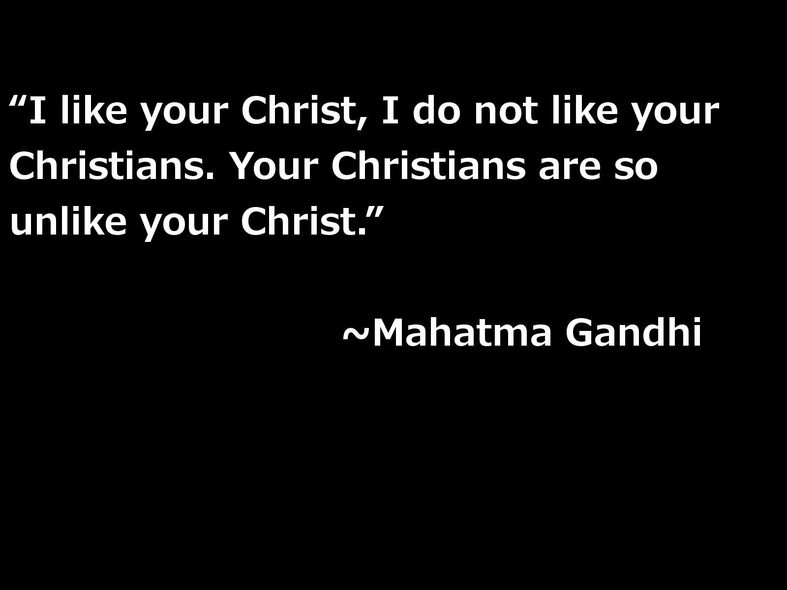 Black Jesus Quotes Gandhi Quote  A Quote Every Christian Should Keep Stored In Their
