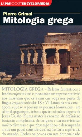 Mitologia Grega Pierre Grimal Mitologia Grega Mitologia Grego