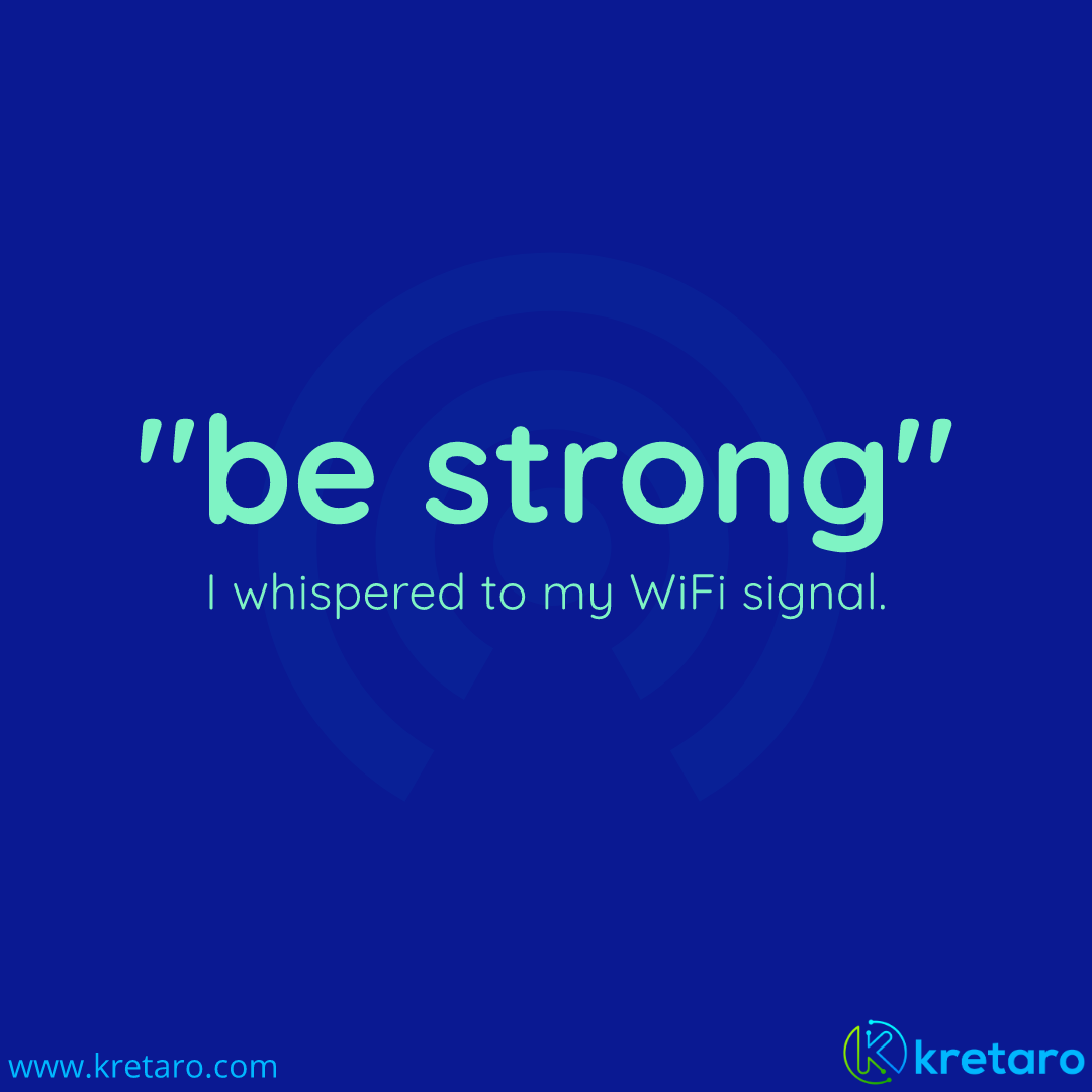 Wifi Connection Much Needed Facility How Are You Feeling Find A Job Feelings