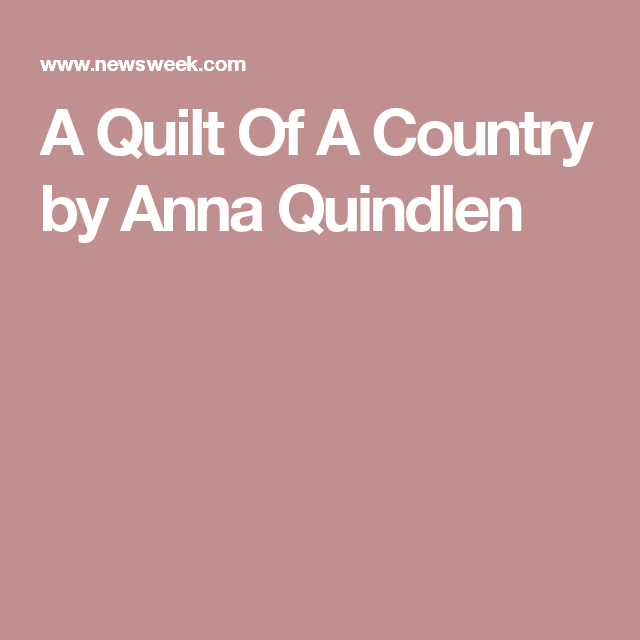 A Quilt Of A Country Quilts Country American Dream