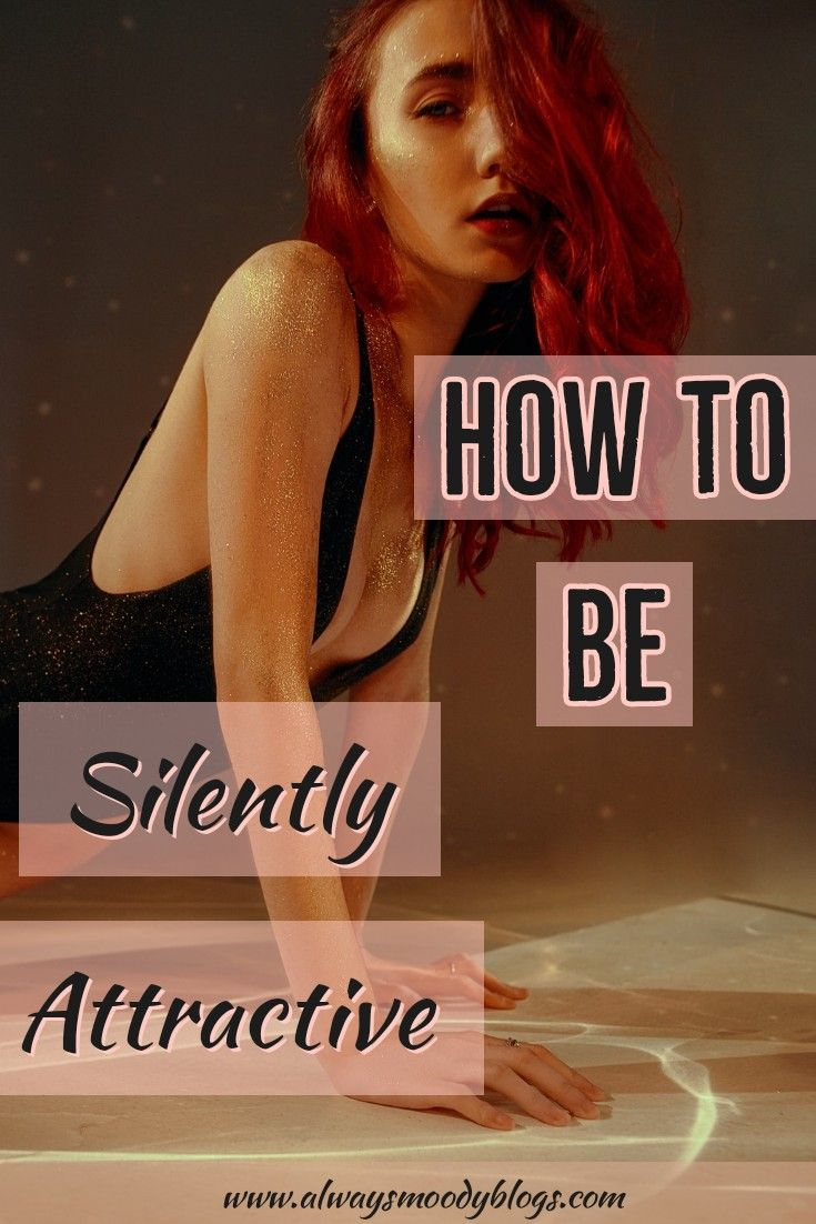 How To Be Silently Attractive