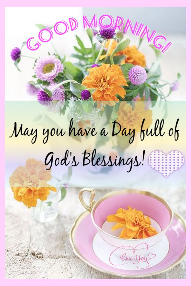 Good Morning May Your Day Be Filled With God Blessings