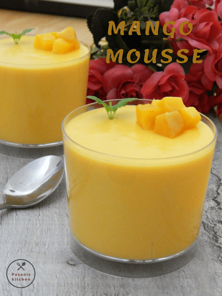 Mango Mousse Recipe Eggless Mango Mousse Pavanis Kitchen Recipe Mango Mousse Mousse Recipes Yummy Food Dessert